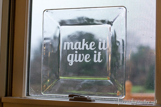 DIY Glass Etched Make It Give It Cookie Plate