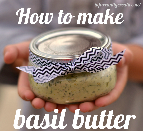 How to make Basil Butter with Infarrantly Creative